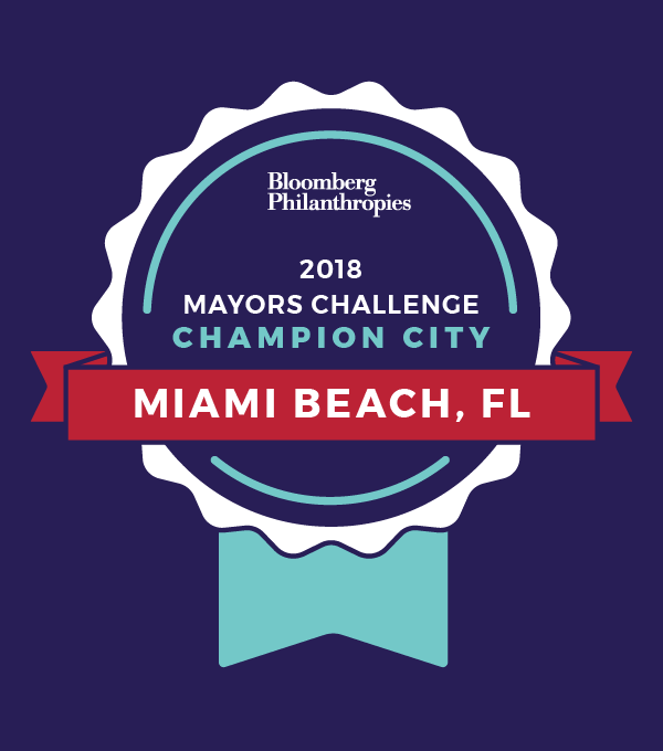 The City Of Miami Beach Has Been Recognized And Selected By Bloomberg Philanthropies As One 35 Champion Cities In 2018 Mayor S Challenge
